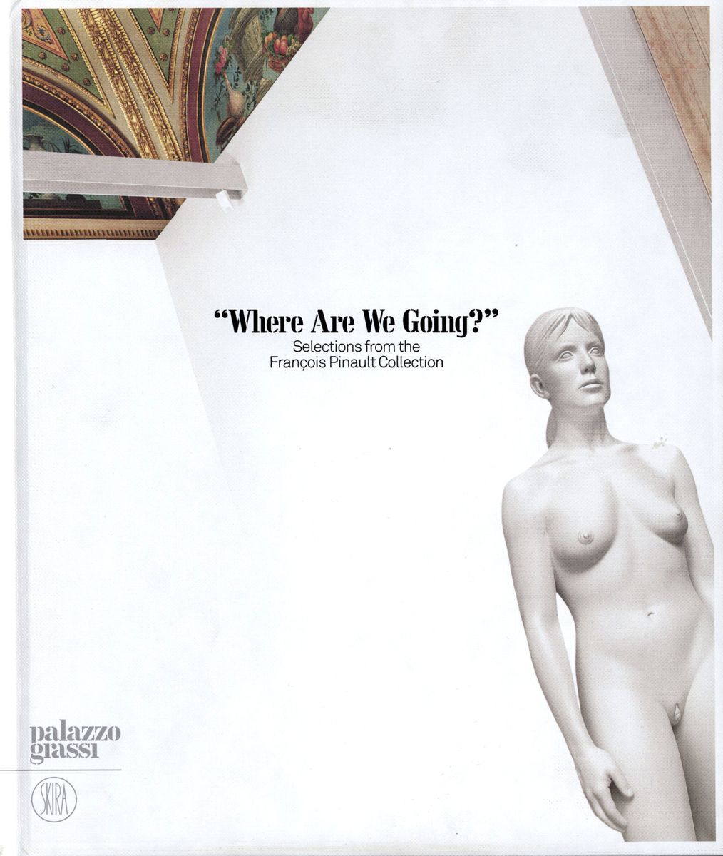 Where are We Going? Selections from the Francois Pinault Collection по 1 500.00 руб от изд. Skira Editore
