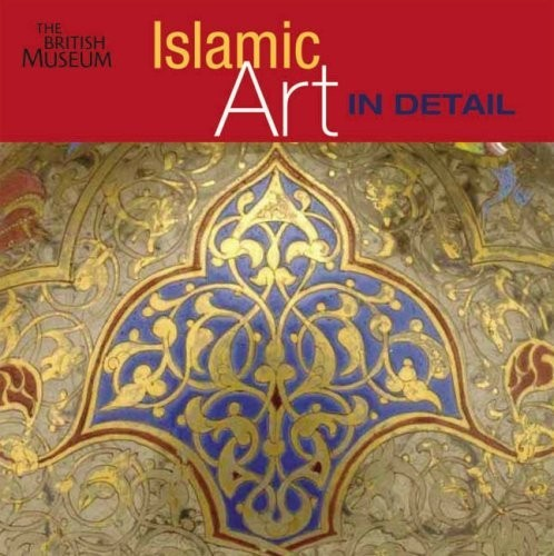 Islamic Art in Detail по 866.00 руб от изд. British Museum Press