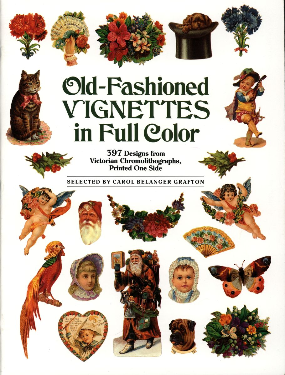 Old-Fashioned Vignettes in Full Color: 397 Designs from Victorian Chromolithographs, Printed One Side по 485.00 руб от изд. Dover