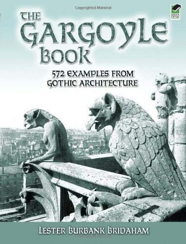 The Gargoyle Book: 572 Examples from Gothic Architecture по 833.00 руб от изд. Dover