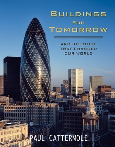 Buildings for Tomorrow. Architecture That Changed Our World по 1 158.00 руб от изд. Thames&Hudson