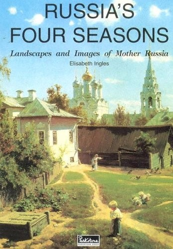 Russia's Four Seasons: Landscapes and Images of Mother Russia по 1 350.00 руб от изд. Parkstone