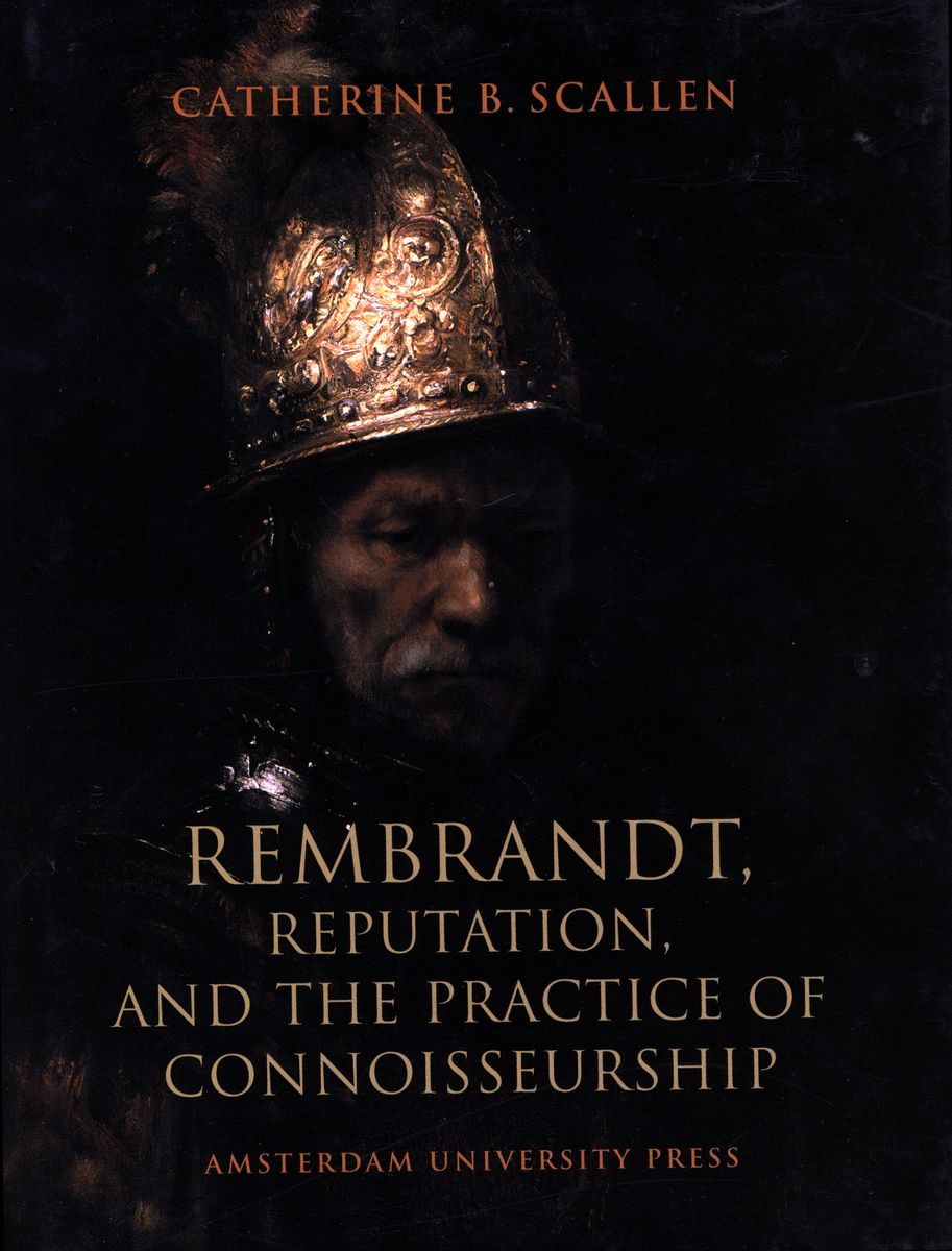 Rembrandt, Reputation, and the Practice of Connoisseurship по 500.00 руб от изд. Amsterdam University Press