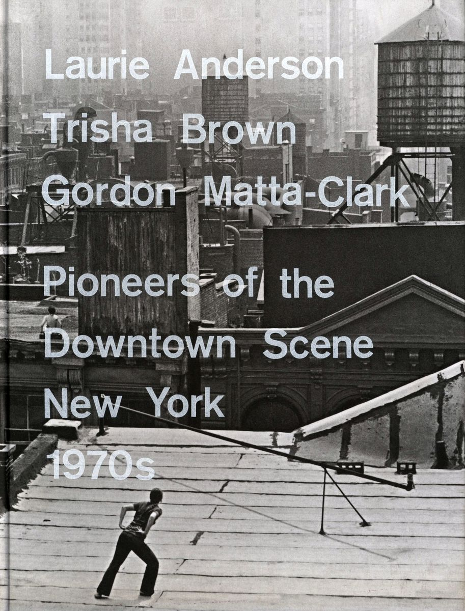 Pioneers of the Downtown Scene New York 1970s по 2 416.00 руб от изд. Prestel