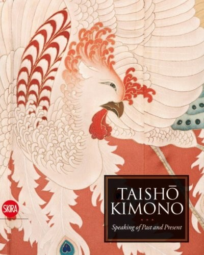 Taisho Kimono. Speaking of Past and Present по 3 244.00 руб от изд. Skira Editore
