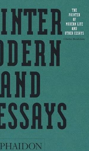 The Painter of Modern Life and Other Essays по 515.00 руб от изд. Phaidon