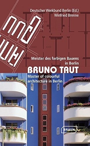 Bruno Taut. Master of Colourful Architecture in Berlin по 500.00 руб от изд. Braun