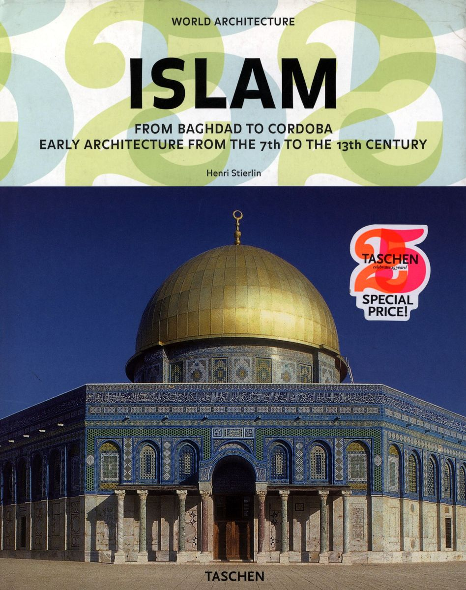 World Architecture - Islam: From Baghdad to Cordoba по 748.00 руб от изд. Taschen
