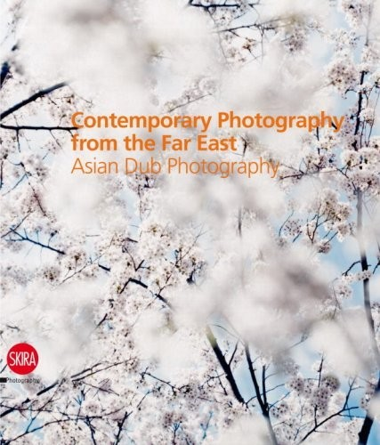 Contemporary Photography from the Far East. Asian Dub Photography по 1 500.00 руб от изд. Skira Editore