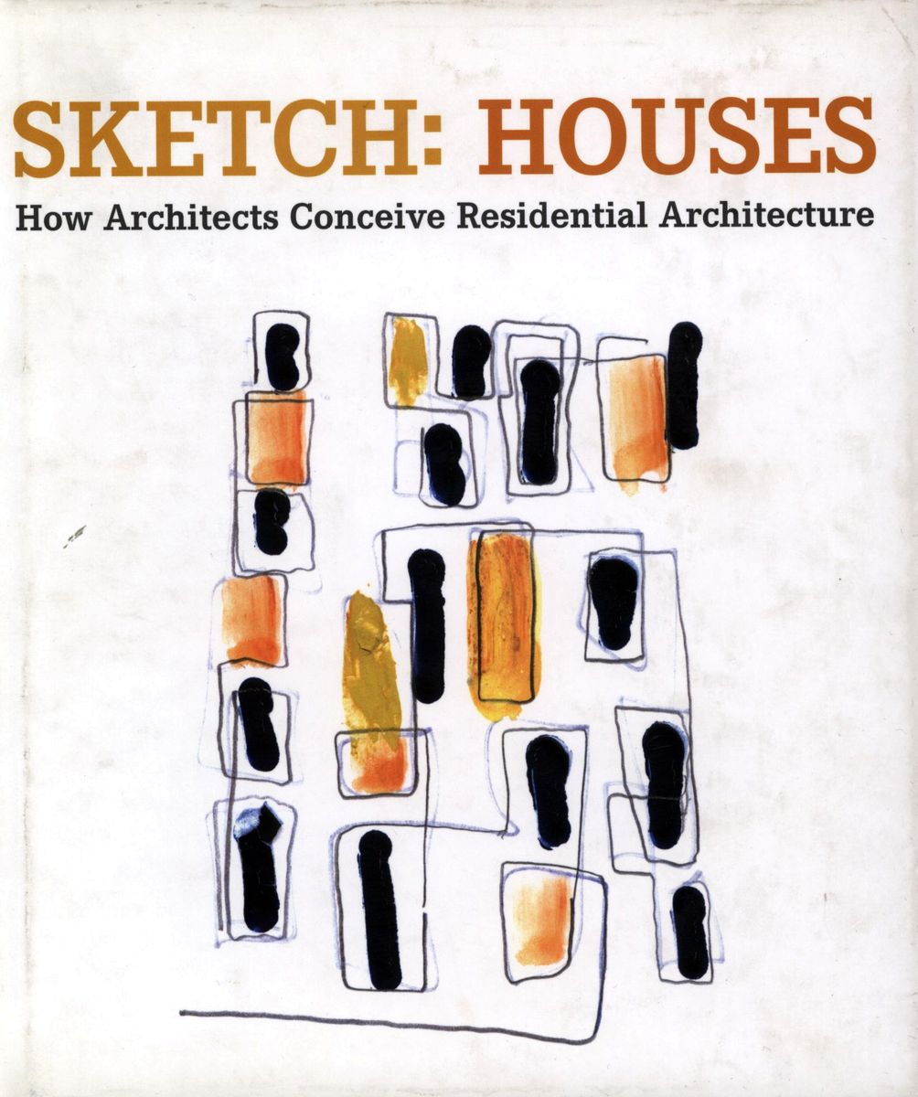 Sketch: Houses: How Architects Conceive Residential Architecture по 1 670.00 руб от изд. Loft
