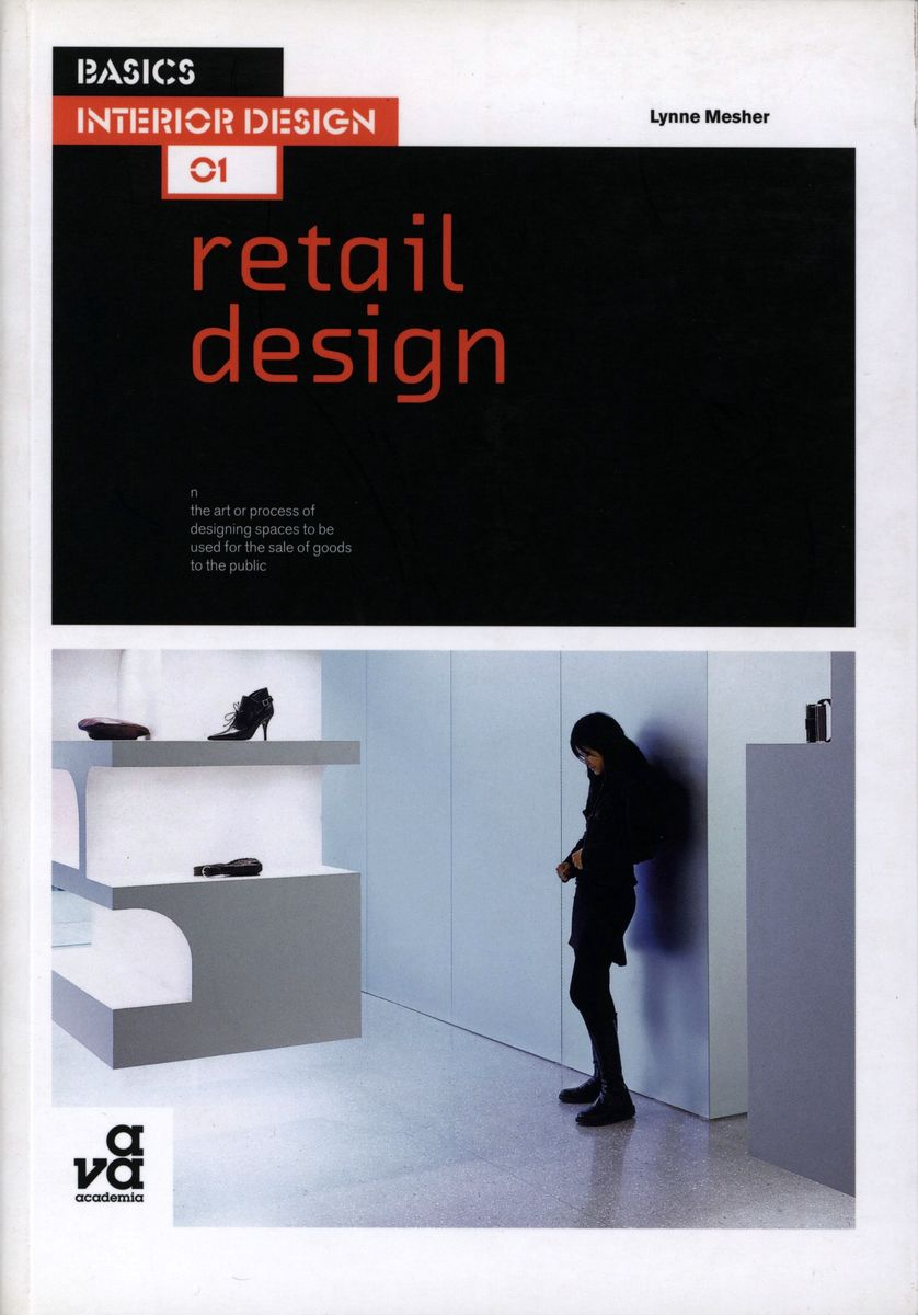 Basics Interior Design 01: Retail Design по 1 158.00 руб от изд. AVA Publishing