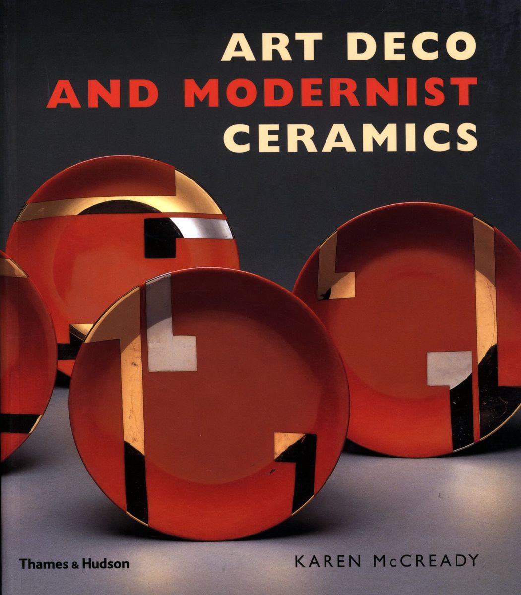 Art Deco and Modernist Ceramics по 1 158.00 руб от изд. Thames&Hudson