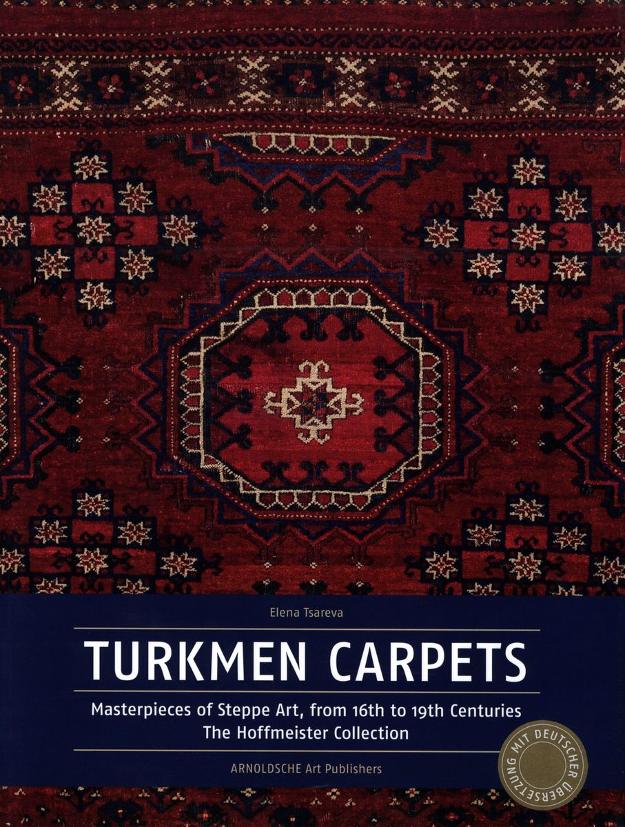 Turkmen Carpets Masterpieces of Steppe Art, from 16th to 19th Centuries The Hoffmeister Collection по 999.00 руб от изд. Arnoldsche