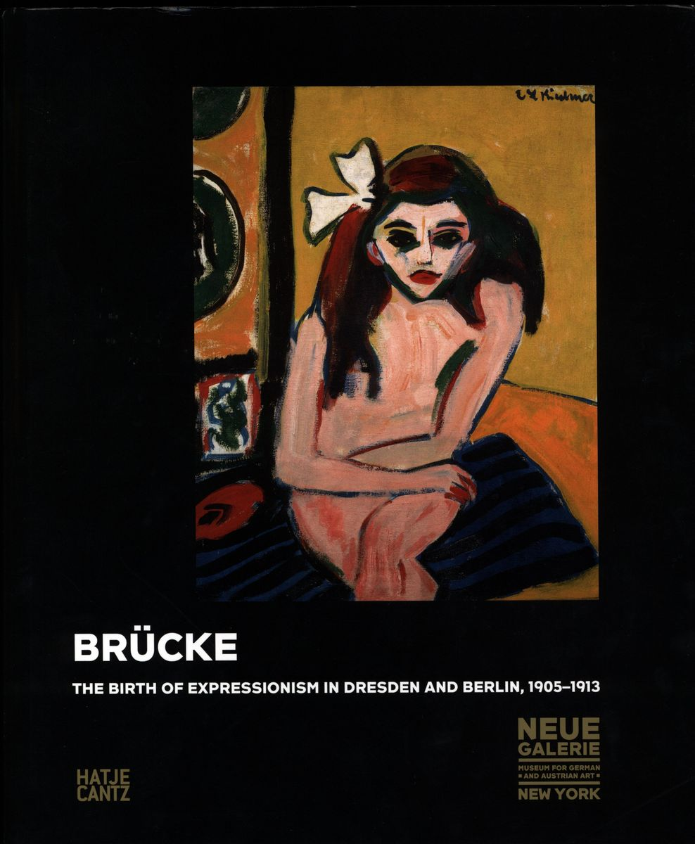 Br?cke. The Birth of Expressionism in Dresden and Berlin, 1905-1913 по 1 729.00 руб от изд. Hatje Cantz