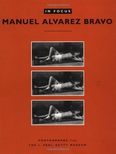 Manuel Alvarez Bravo: Photographs from the J. Paul Getty Museum по 299.00 руб от изд. Getty
