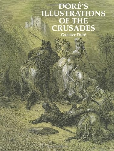 Dore's Illustrations of the Crusades по 583.00 руб от изд. Dover