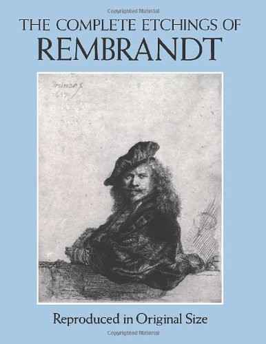 The Complete Etchings of Rembrandt: Reproduced in Original Size по 1 131.00 руб от изд. Dover