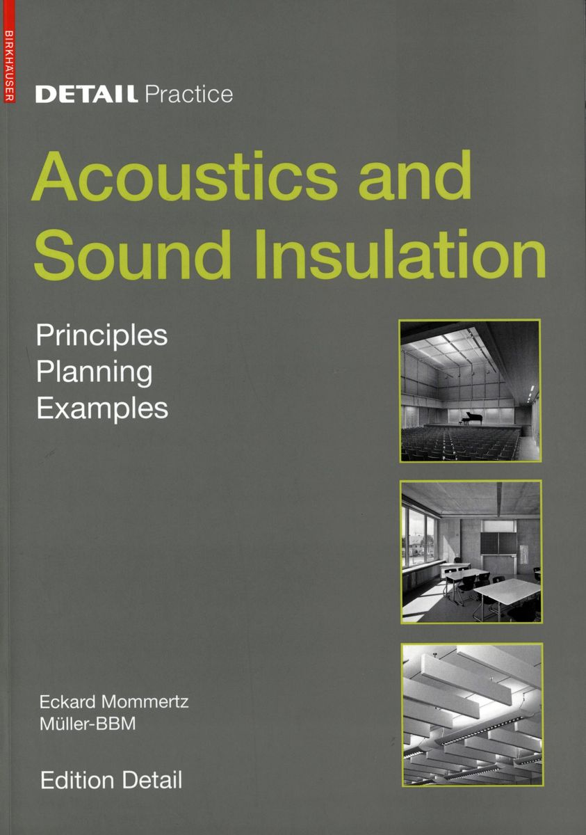 Acoustics and Sound Insulation Principles, planning, examples по 1 500.00 руб от изд. Taschen