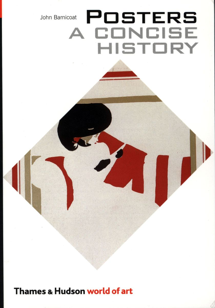 Posters. A Concise History по 583.00 руб от изд. Thames&Hudson