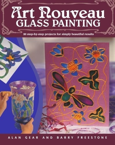 Art Nouveau Glass Painting Made Easy: 20 Step by Step Projects for Simply Beautiful Results по 774.00 руб от изд. David&Charles