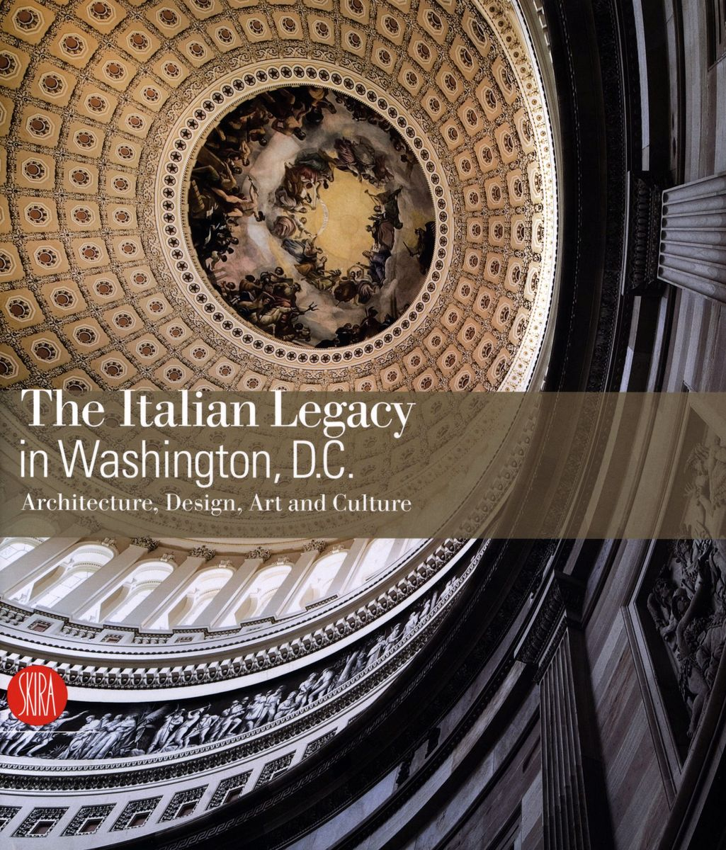 The Italian Legacy in Washington DC. The Italian Legacy on Architecture, Design, Art, and Culture по 1 500.00 руб от изд. Skira Editore