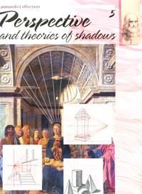 Perspective and Theories of Shadows. 5 по 450.00 руб от изд. Vinciana