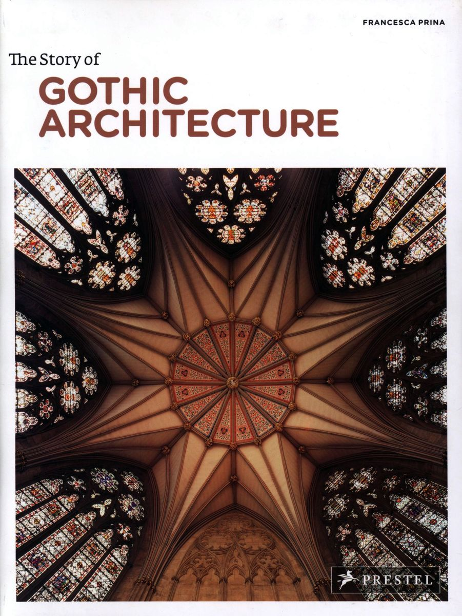 The Story of Gothic Architecture по 1 083.00 руб от изд. Prestel