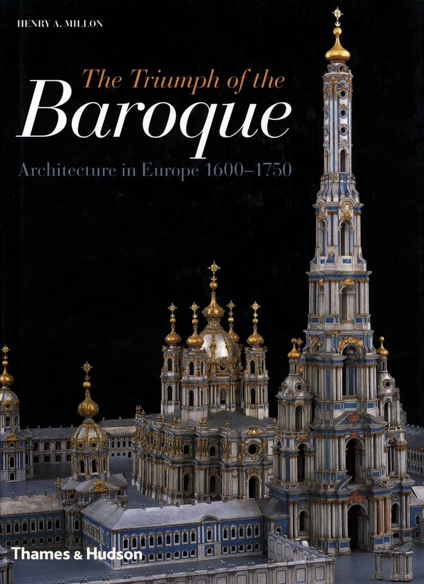 The Triumph of the Baroque. Architecture in Europe 1600-1750 по 2 896.00 руб от изд. Thames&Hudson
