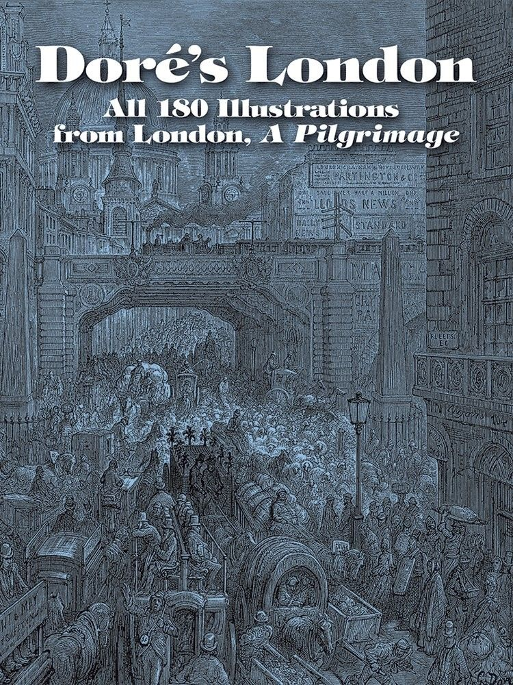Dore's London: All 180 Illustrations from London, A Pilgrimage по 655.00 руб от изд. Dover