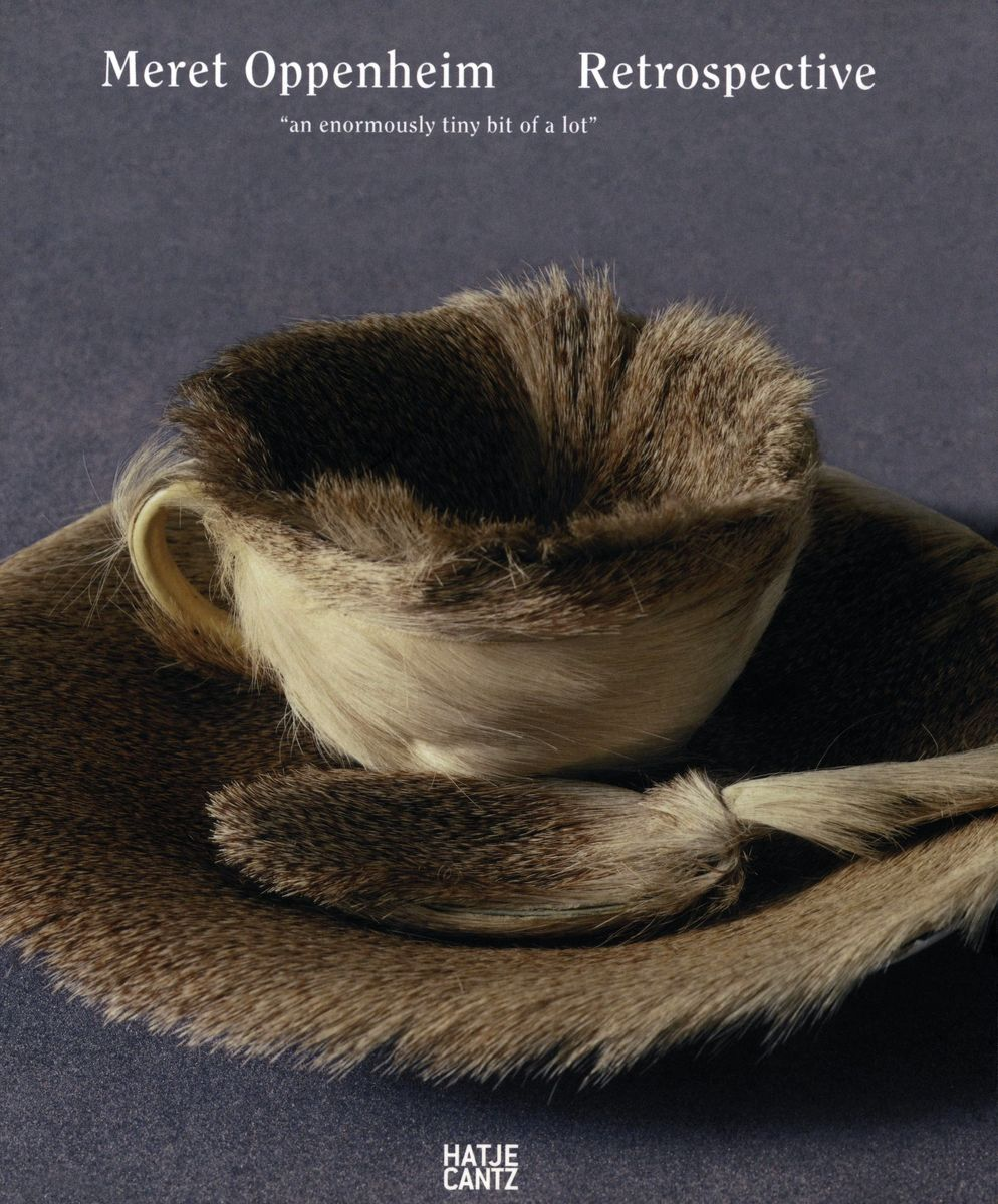 Meret Oppenheim. Retrospective. An Enormously Tiny Bit of a Lot по 500.00 руб от изд. Hatje Cantz