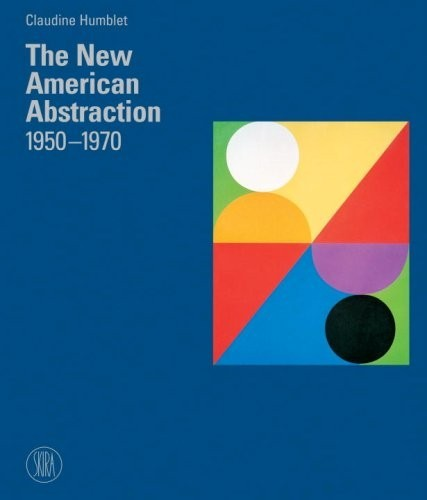 The New American Abstraction 1950 - 1970 по 8 700.00 руб от изд. Skira Editore