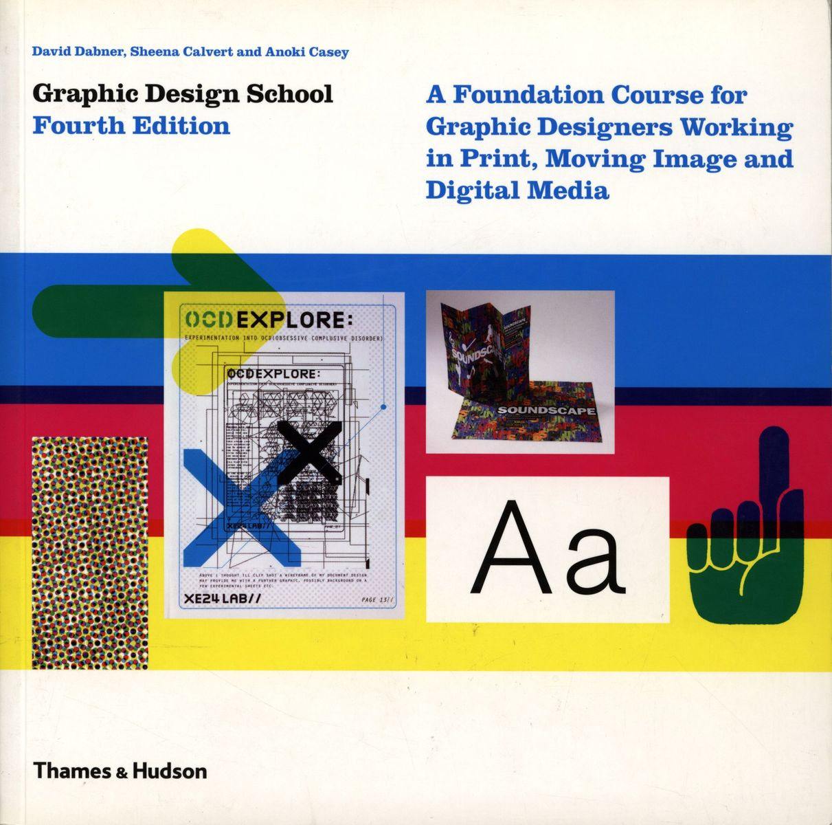 Graphic Design School. A Foundation Course for Graphic Designers Working in Print, Moving Image and Digital Media. 4th Edition по 866.00 руб от изд. Thames&Hudson
