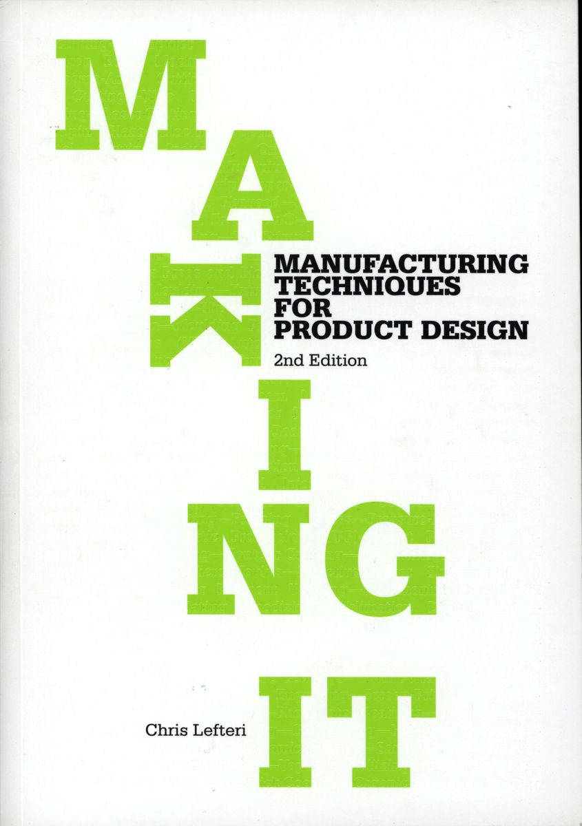 Making It manufacturing techniques for product design 2nd Edition по 1 297.00 руб от изд. Laurence King