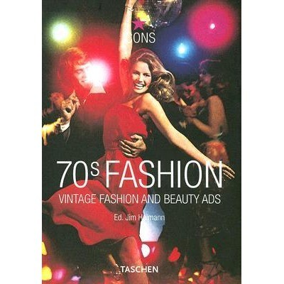 70s Fashion: Vintage Fashion and Beauty Ads по 0.00 руб от изд. Taschen