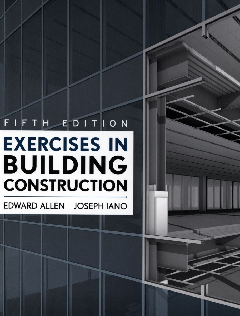 Fifth edition Exercises in building construction по 1 500.00 руб от изд. Wiley