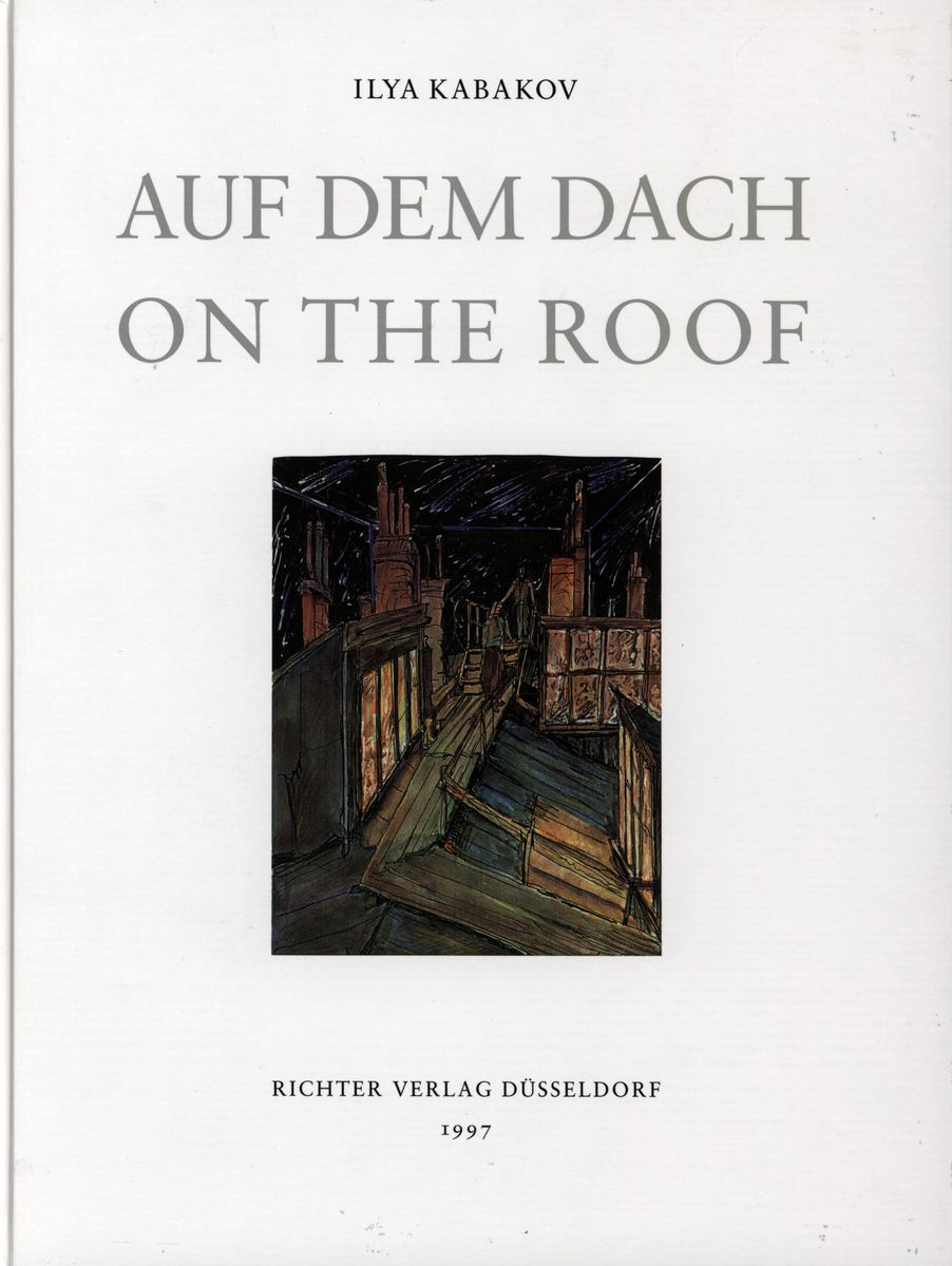 Ilya Kabakov Auf Dem Dach On The Roof по 500.00 руб от изд. Art Book Cologne