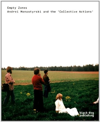Empty Zones: Andrei Monastyrsky and Collective Actions по 1 309.00 руб от изд. Bilding