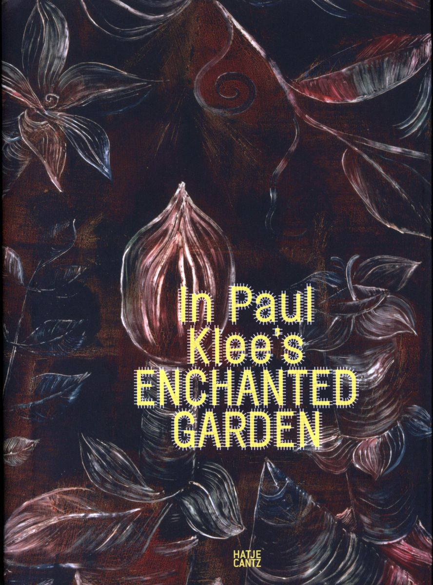 In Paul Klee's Enchanted Garden по 893.00 руб от изд. Hatje Cantz