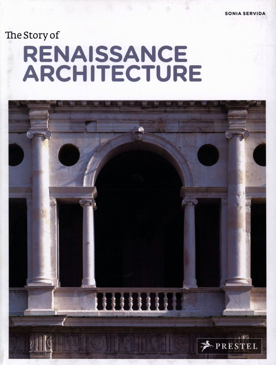 The Story of Renaissance Architecture по 1 083.00 руб от изд. Prestel