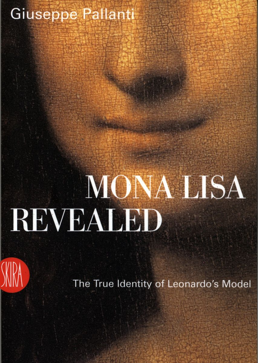 Mona Lisa Revealed. The True Identity of Leonardo's Model по 500.00 руб от изд. Skira Editore