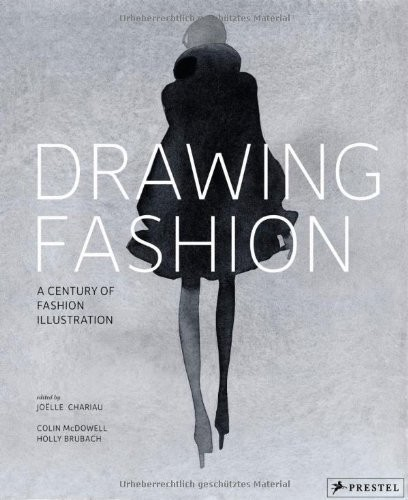 Drawing Fashion. A Century of Fashion Illustration по 2 285.00 руб от изд. Prestel