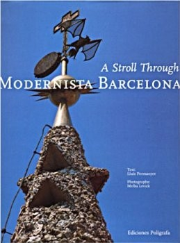 A Stroll Through Modernista Barcelona по 2 083.00 руб от изд. Poligrafa