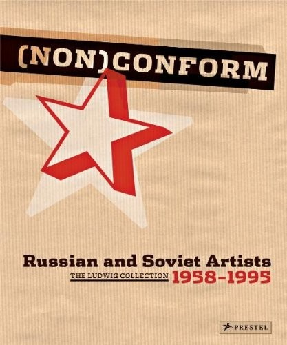 Non conform. Russian and Soviet Artists 1958-1995: Ludwig Collection по 0.00 руб от изд. Prestel