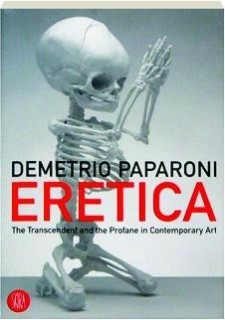 Eretica. The Transcendent and the Profane in Contemporary Art по 750.00 руб от изд. Skira Editore