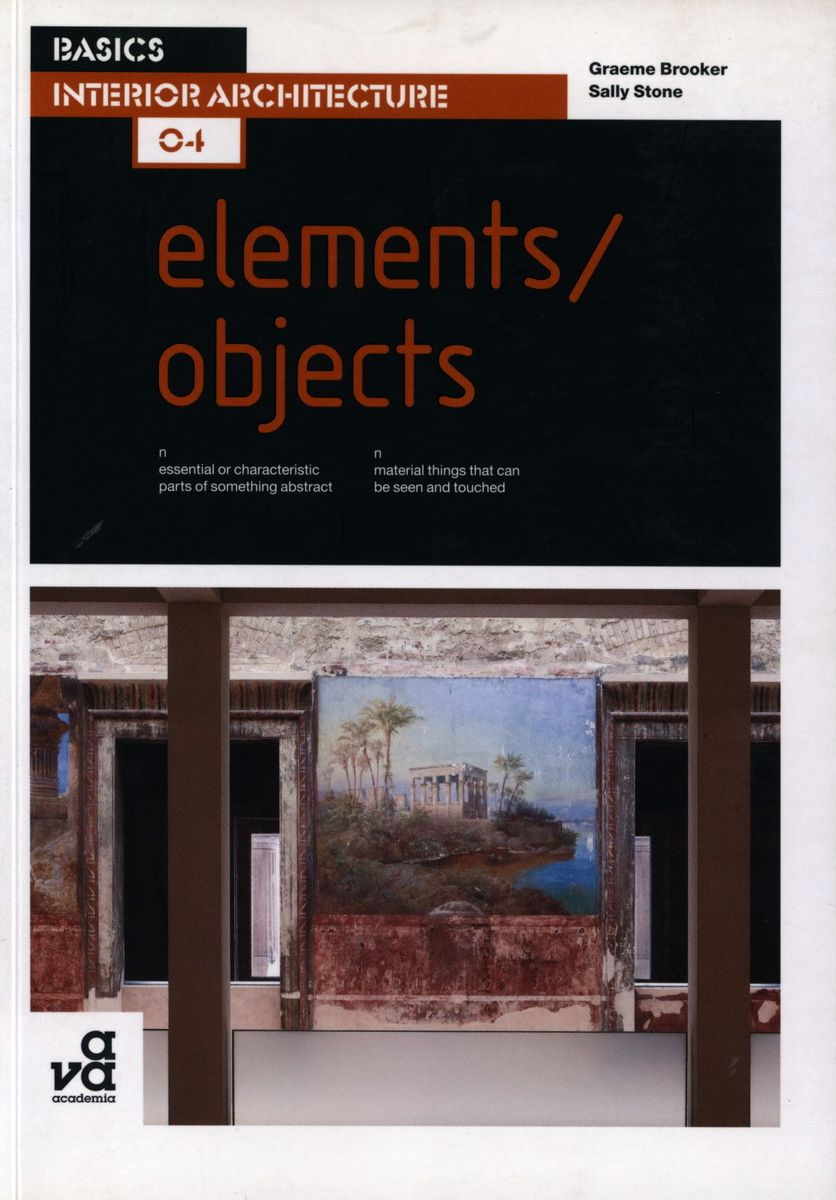 Basics Interior Architecture 04: Elements/Objects по 599.00 руб от изд. AVA Publishing