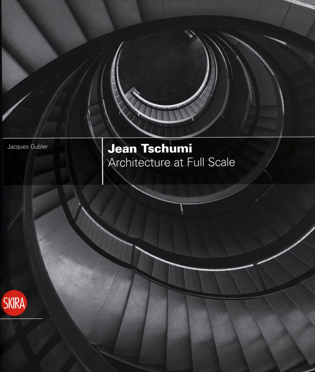 Jean Tschumi. Architecture at Full Scale по 1 299.00 руб от изд. Skira Editore