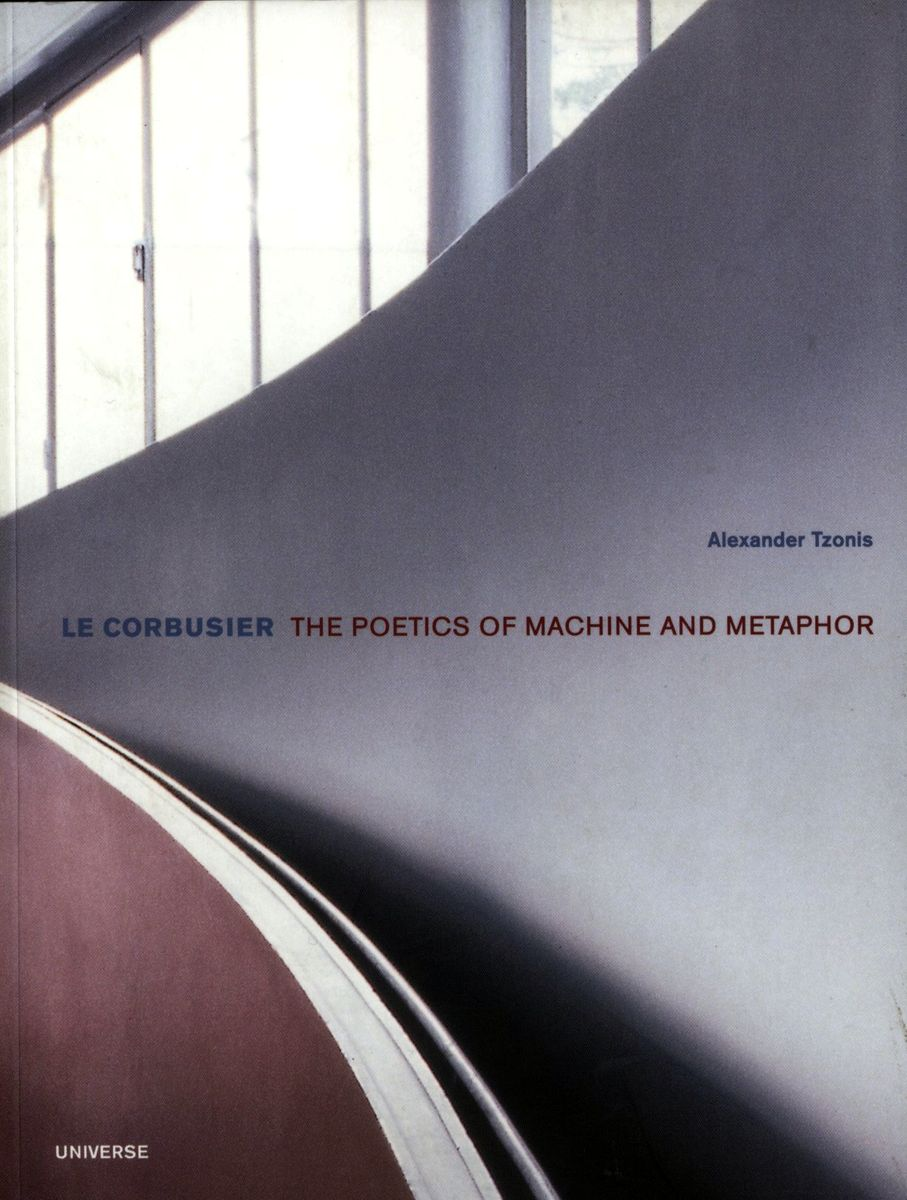 Le Corbusier: Ther Poetics of Machine and Metaphor по 479.00 руб от изд. Universe
