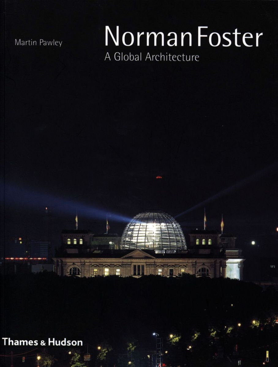 Norman Foster. A Global Architecture по 983.00 руб от изд. Thames&Hudson
