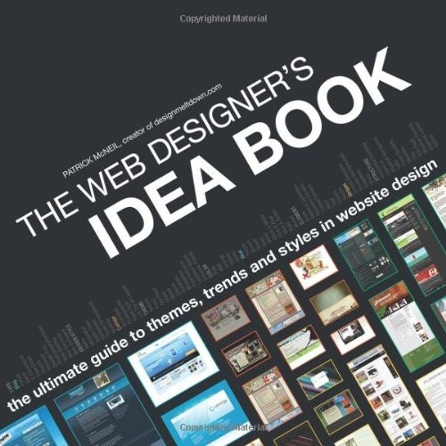 The Web Designer's Idea Book: The Ultimate Guide to Themes, Trends and Styles in Website Design по 1 012.00 руб от изд. David&Charles