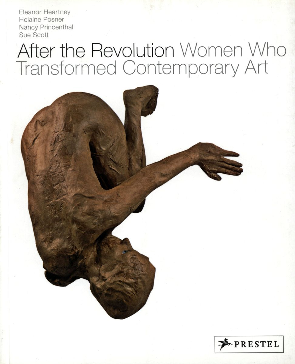After the Revolution Women Who Transformed Contemporary Art по 1 500.00 руб от изд. Prestel